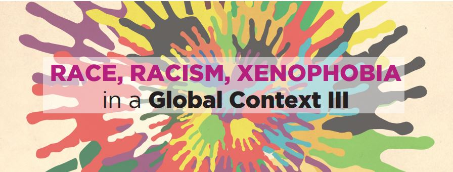 RACE, RACISM, XENOPHOBIA in a Global Context III